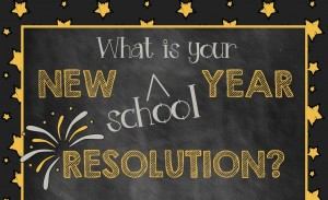 Forget new year resolutions…Time for school year resolutions!